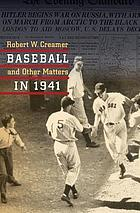 Baseball in '41 : a celebration of the best baseball season ever-- in the year America went to war