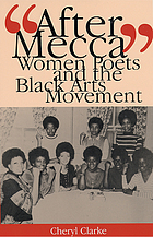 """After Mecca"" : women poets and the Black Arts Movement"