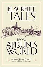 Blackfeet tales from Apikuni's world
