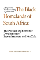 The black homelands of South Africa : the political and economic development of Bophuthatswana and KwaZulu