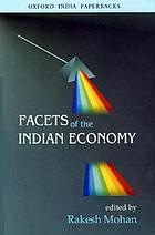 Facets of the Indian economy : the NCAER golden jubilee lectures