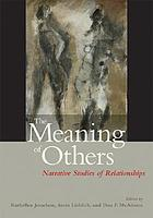 The meaning of others : narrative studies of relationships