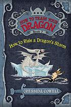 How to ride a dragon's storm : the heroic misadventures of Hiccup the Viking