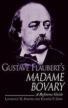 Gustave Flaubert's Madame Bovary : a reference guide
