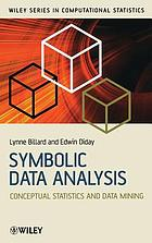 Symbolic data analysis : conceptual statistics and data mining
