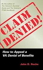 Claim denied! : how to appeal a VA denial of benefits