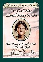 The girl who chased away sorrow : the diary of Sarah Nita, a Navajo girl