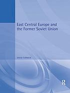East central Europe and the former Soviet Union : environment and society