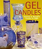 Gel candles : creative & beautiful candles to make