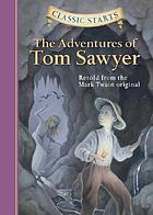 The adventures of Tom Sawyer : retold from the Mark Twain original