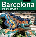 Barcelona : the city of Gaudí