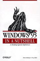 Windows 95 in a nutshell a desktop quick reference