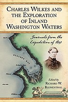 Charles Wilkes and the exploration of inland Washington waters journals from the expedition of 1841