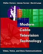 Modern cable television technology : video, voice, and data communications