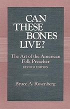 Can these bones live? : the art of the American folk preacher