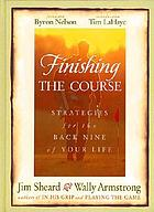 Finishing the course : strategies for the back nine of your life