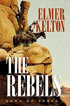 The rebels : sons of Texas