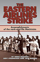 The Eastern Airlines strike : accomplishments of the rank-and-file machinists and gains for the labor movement