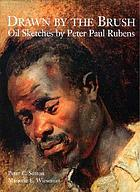 Drawn by the brush : oil sketches by Peter Paul Rubens