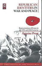 Republican identities in war and peace representations of France in the nineteenth and twentieth centuries