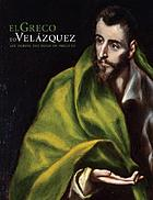 El Greco to Velázquez : art during the reign of Philip III