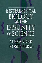 Instrumental biology, or, The disunity of science