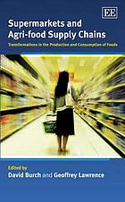 Supermarkets and agri-food supply chains : transformations in the production and consumption of foods