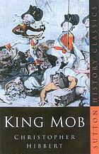 King mob : the story of Lord George Gordon and the riots of 1780