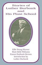 Stories of Luther Burbank and his plant school
