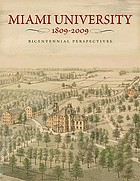 Miami University, 1809-2009 : bicentennial perspectives