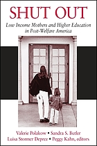 Shut out : low income mothers and higher education in post-welfare America