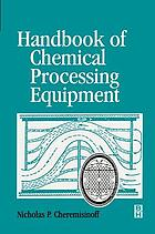 Handbook of chemical processing equipment