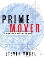 Prime mover : a natural history of muscle