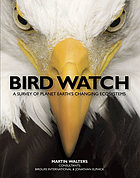 Bird watch : a survey of planet Earth's changing ecosystems