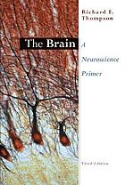 The brain : a neuroscience primer