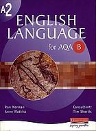 A2 English language for AQA B