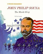 John Philip Sousa : the March King