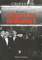 Titanic memories : the making of A night to remember