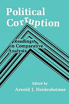 Political corruption; readings in comparative analysis
