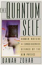 The quantum self : human nature and consciousness defined by the new physics