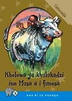 Kholomo ya khulukadzi ine Musa a i funesa