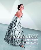Fashionista : a century of style icons