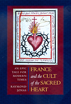 France and the cult of the Sacred Heart : an epic tale for modern times