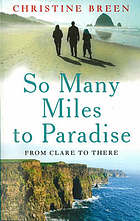 So many miles to paradise : from Clare to there