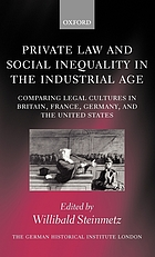 Private law and social inequality in the industrial age : comparing legal cultures in Britain, France, Germany, and the United States
