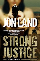 Strong justice : a Caitlin Strong novel