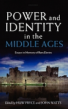 Power and identity in the Middle Ages : essays in memory of Rees Davies
