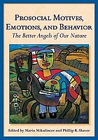 Prosocial motives, emotions, and behavior : the better angels of our nature