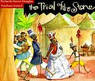 The trial of the stone : a folktale