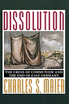Dissolution : the crisis of Communism and the end of East Germany